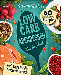 Low Carb Abendessen: abends ohne Kohlehydrate