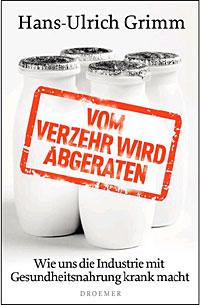 Hans-Ulrich Grimm: Vom Verzehr wird abgeraten