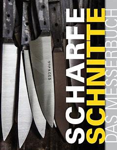 Scharfe Schnitte - das Messerbuch