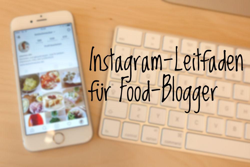 Instagram Algorithmus - auch darum geht es im Instagram-Leitfaden für Food-Blogger