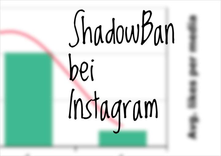 Der Shadowban bei Instagram
