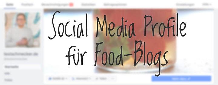 Social Media Profile für Food-Blogs angleichen und optimieren