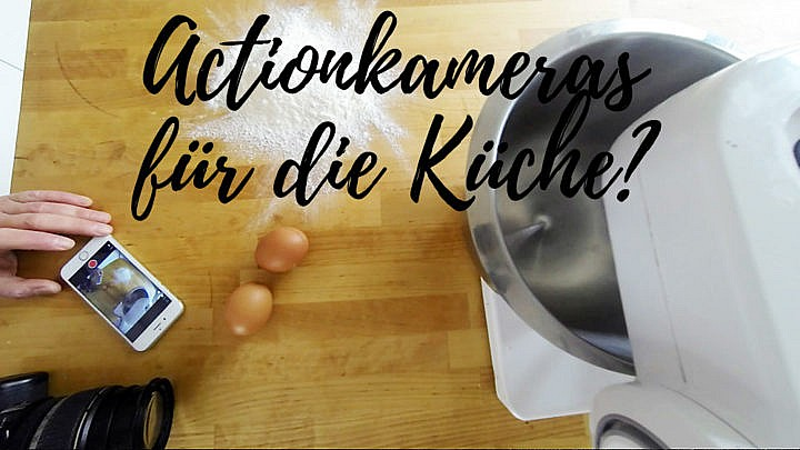 Actionkameras sind erstaunlicherweise auch in der Küche ziemlich gut einsetzbar.
