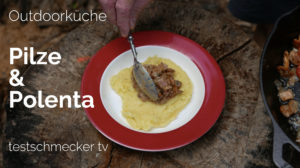 Pilze & Polenta: Outdoorküche