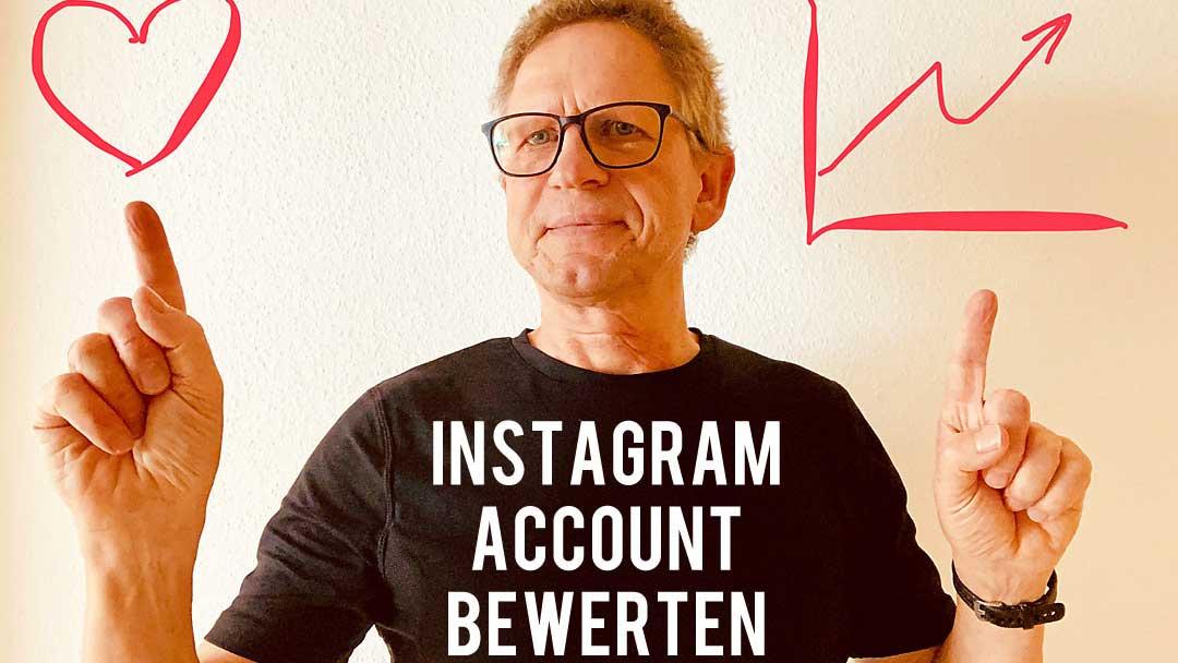 Instagram-Bewertung: Deinen Instagram-Account solltest Du immer wieder überprüfen prüfen und bewerten: Das ist wichtig für Deine Ausrichtung.